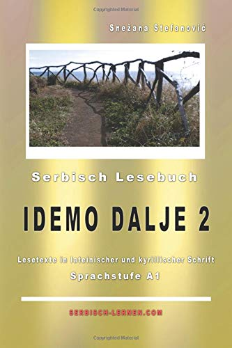 """Serbisch Lesebuch """"Idemo dalje 2"""": Sprachstufe A1, Kurze Lesetexte in lateinischer und kyrillischer Schrift (Serbisch lernen)"""