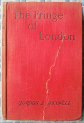 The Fringe of London, Being Some Ventures and Adventures in Topography
