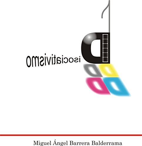 Disociativismo: Una teoría estética por Miguel Ángel  Barrera Balderrama