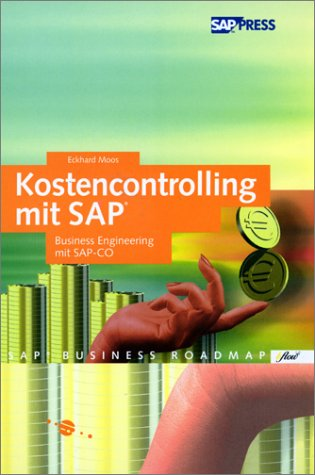 Kostencontrolling mit SAP - Business Engineering mit SAP-CO (SAP PRESS)