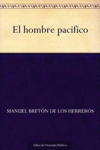El hombre pacifico por Manuel Bretón de los Herreros