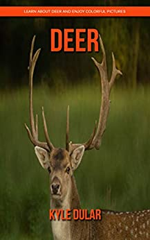 Ebooks Deer! Learn About Deer and Enjoy Colorful Pictures Descargar Epub