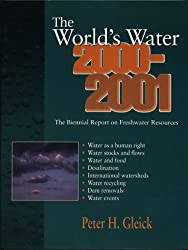 The World's Water 2000-2001: The Biennial Report on Freshwater Resources