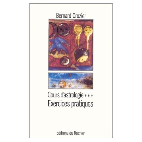 COURS D'ASTROLOGIE. Tome 3, Exercices pratiques, Edition 1993
