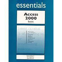 Access 2000 Essentials Basic [With CDROM] (Essentials Series)