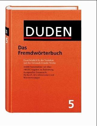 Der Duden, Bd.5 : Duden Das Fremdwörterbuch: Das Fremdwoerterbuch
