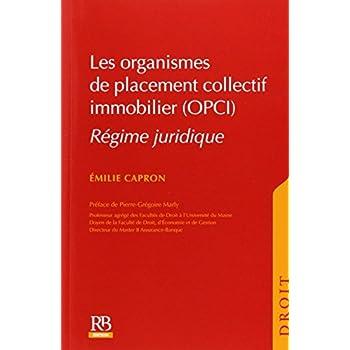 Les organismes de placement collectif immobilier (OPCI): Régime juridique.