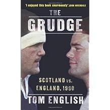 The Grudge: Inside Scotland vs. England, 1990