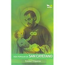 Vida Popular De San Cayetano/ Popular Life of Saint Cayetano