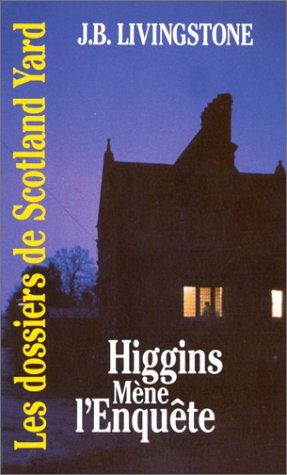 Les Dossiers de Scotland Yard, Tome 1 : Higgins mène l'enquête
