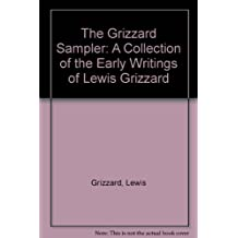 The Grizzard Sampler: A Collection of the Early Writings of Lewis Grizzard by Lewis Grizzard (1994-10-02)