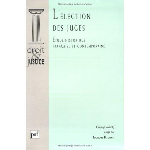 L' Election des juges : Etude historique française et contemporaine