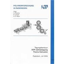 Tagungsband zur KTP-Jahrestagung Thema Extrusion: Paderborn, Juli 2004 (Polymerforschung in Paderborn)