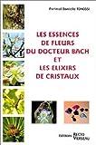 Les essences de fleurs du Docteur Bach et les élixirs de cristaux