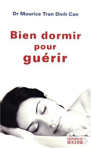 Bien dormir pour guérir. Des maladies psychosomatiques par Dinh-Can-Maurice Tran, Valérie Colin-Simard