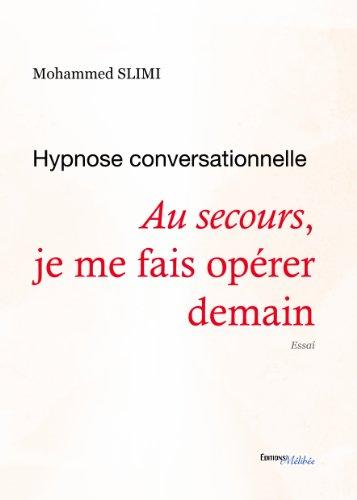 Hypnose conversationnelle : Au secours, je me fais opérer demain