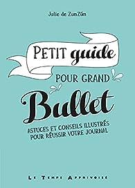 Petit guide pour grand bullet par Julie de ZunZùn