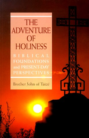 The Adventure of Holiness: Biblical Foundations and Present-Day Perspectives