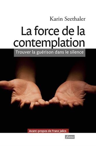 La Force De La Contemplation : Trouver La Guérison Dans Le Silence