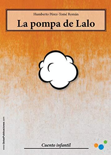 La pompa de Lalo (Cuentos infantiles nº 2) por Humberto  Pérez-Tomé