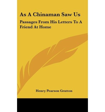 As a Chinaman Saw Us: Passages from His Letters to a Friend at Home (Hardback) - Common