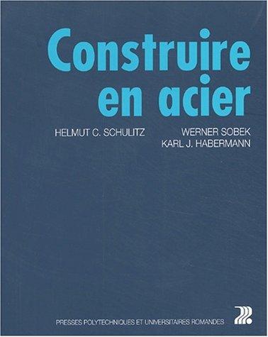 Construire en acier par Helmut C. Schulitz