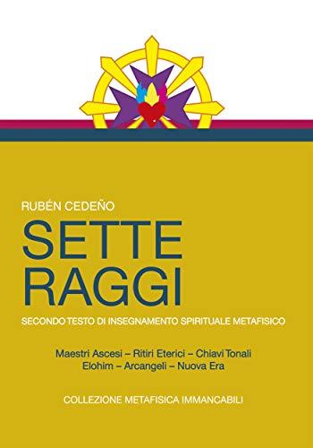 I SETTE RAGGI - chiave dei misteri (Italian Edition)
