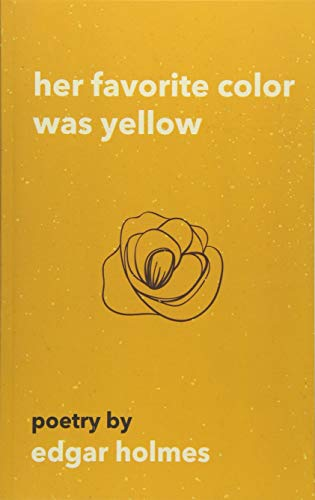 Her Favorite Color Was Yellow por Edgar Holmes