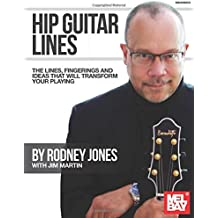 Hip Guitar Lines: The Lines, Fingerings and Ideas That Will Transform Your Playing