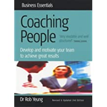 Coaching People: 2nd edition: Develop and Motivate Your Team to Achieve Great Results