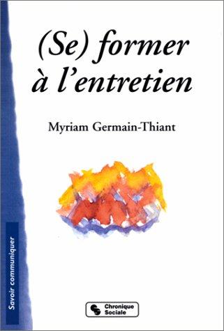 (Se) former à l'entretien par Myriam Germain-Thiant