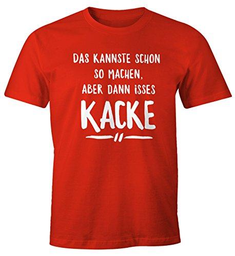 Herren T-Shirt Das kannste schon so machen aber dann isses halt kacke Spruch Fun-Shirt Moonworks® Unique rot