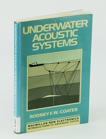 Underwater Acoustic Systems (Macmillan new electronics series)