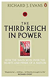 The Third Reich in Power, 1933 - 1939: How the Nazis Won Over the Hearts and Minds of a Nation