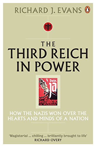 The Third Reich in Power, 1933 - 1939: How the Nazis Won Over the Hearts and Minds of a Nation por Richard J. Evans