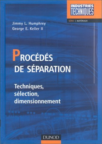 Procédés de séparation. Techniques, sélection, dimensionnement de Jimmy-L Humphrey (1 juin 2001) Relié