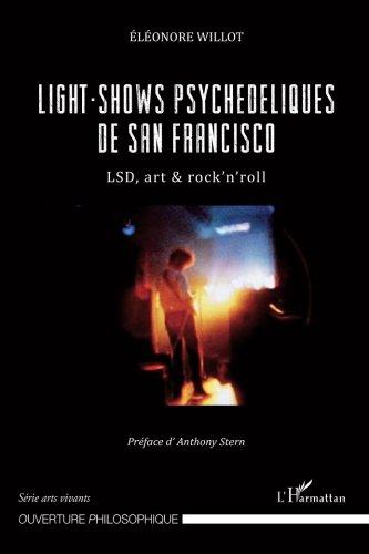 Light-Shows Psychédéliques de San Francisco : LSD, Art et Rock 'n' Roll