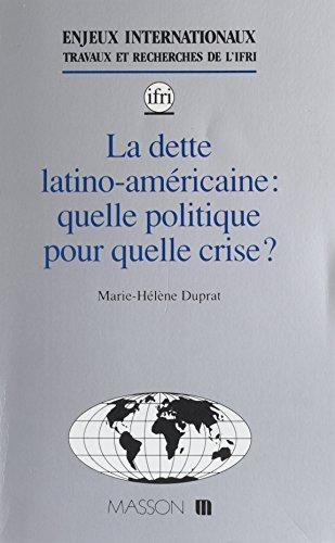 La Dette latino-américaine: Quelle poli...