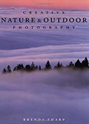 Creative Nature and Outdoor Photography by Brenda Tharp (2003-04-01)