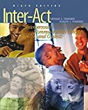 Inter-Act With Infotrac: Interpersonal Communication Concepts, Skills, and Contexts