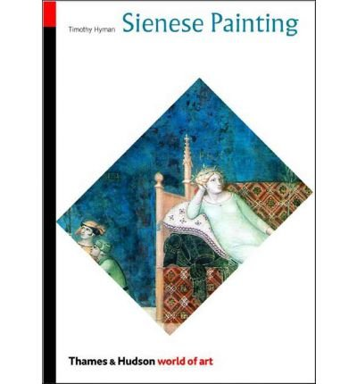 Sienese Painting: The Art of a City-republic (1278-1477) (World of Art) (Paperback) - Common