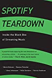 Spotify Teardown: Inside the Black Box of Streaming Music [Lingua inglese]
