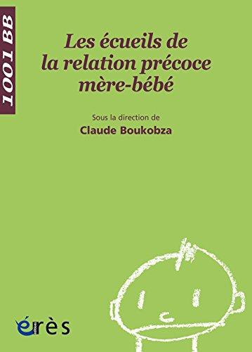 Lire un Les Ecueils de la relation précoce mère-bébé - 1001 bb n°85 pdf epub