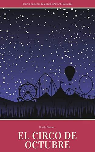 El Circo de Octubre: y otros Poemas por Danilo Gamez