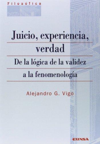 Juicio, experiencia, verdad: de la lógica de la validez a la fenomenología (Colección filosófica)