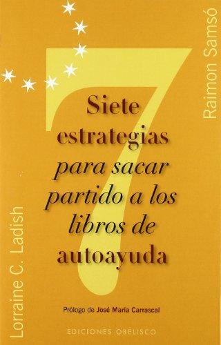 Descargar Libro Siete estrategias para sacar partido a los libros de autoayuda (NUEVA CONSCIENCIA) de RAIMÓN SAMSÓ QUERALTÓ