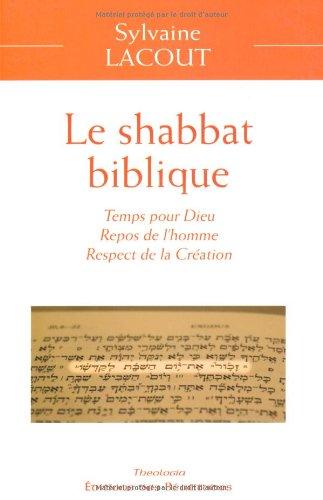 Le shabbat biblique, temps pour Dieu, repos de l'homme, respect de la Création