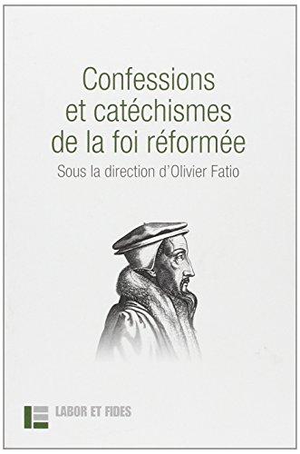 Confessions et catéchismes de la foi réformée par Olivier Fatio