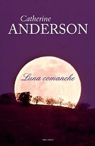 Luna comanche par  Catherine Anderson