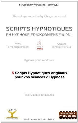 Scripts Hypnotiques En Hypnose Ericksonienne Et Pnl N 4 (French) Winnerman, Constant ( Author ) Feb-07-2012 Paperback